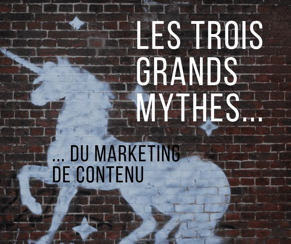 Les trois grands mythes du marketing de contenu
