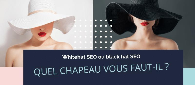 white hat SEO : quel chapeau vous faut-il ?