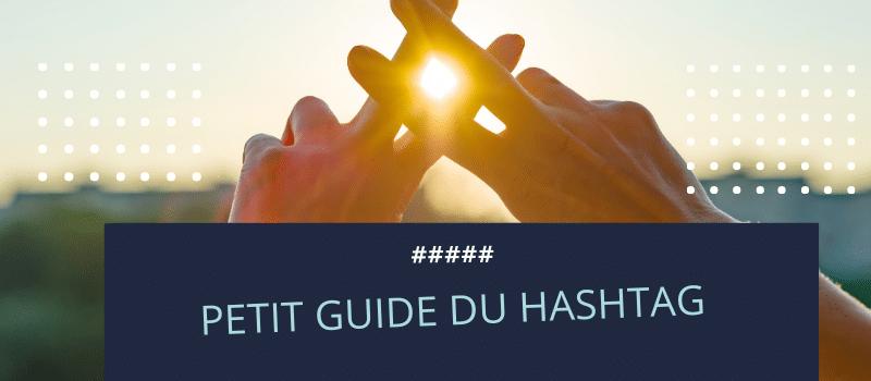 petit guide du hashtag #