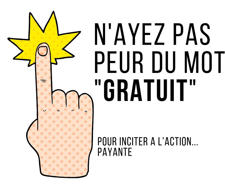 """Call to action : n'ayez pas peur du mot """"gratuit"""""""