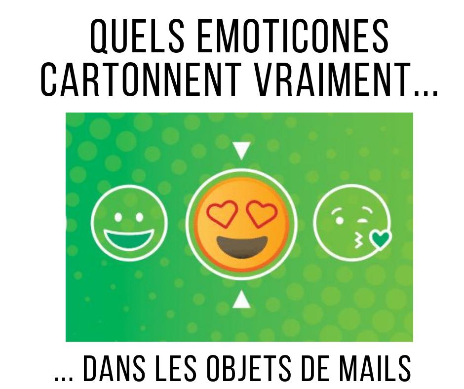 objets de mail quels emojis cartonnent vraiment