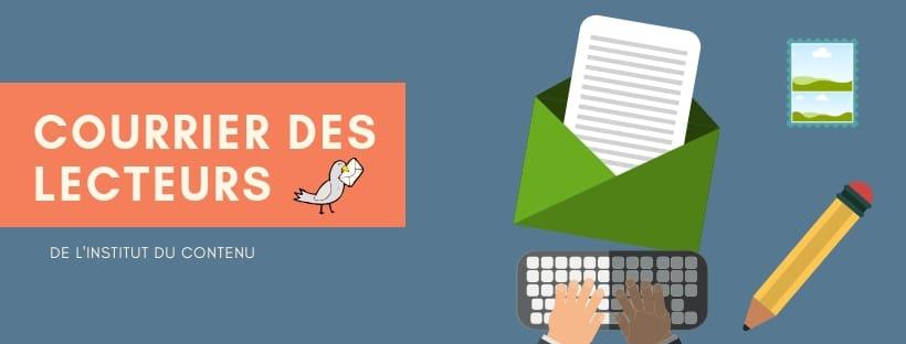 Copywriting, content-marketing : courrier des lecteurs de l'Institut du contenu